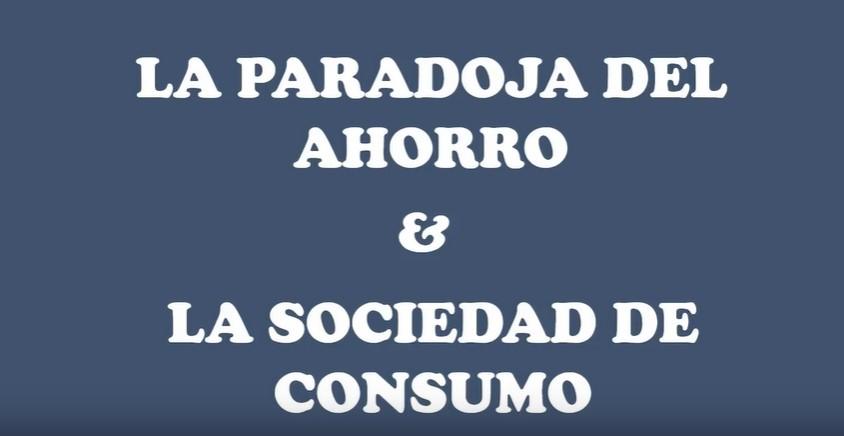 La paradoja del ahorro y la sociedad de consumo